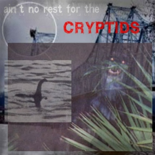 ain't no rest for the cryptids