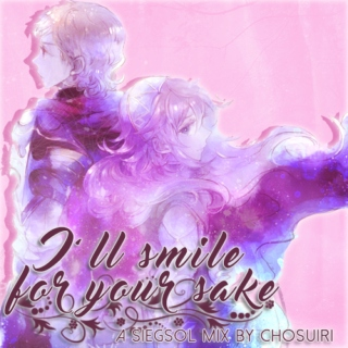 ☀ i'll smile for your sake - a siegsol mix -