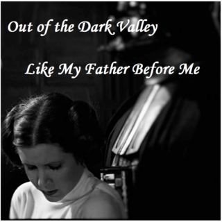 Out of the Dark Valley: Like My Father Before Me