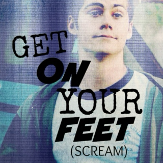 GET ON YOUR FEET (SCREAM)