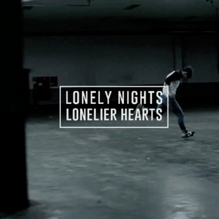 lonely nights, lonelier hearts