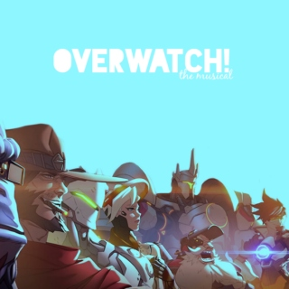 overwatch! the musical