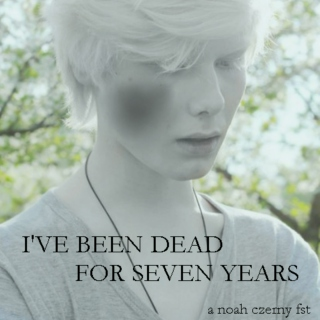 I'VE BEEN DEAD FOR SEVEN YEARS; a noah czerny fst