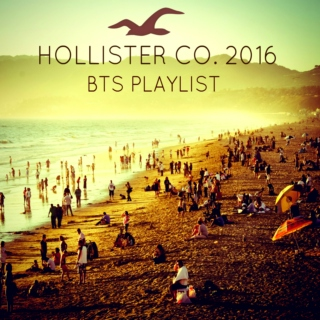 Hollister Co. 2016 BTS Playlist
