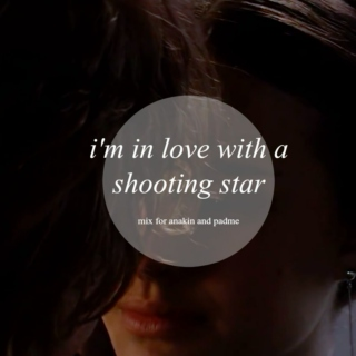 im in love with a shooting star