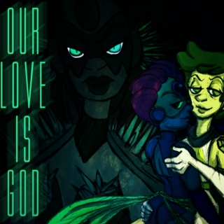 Our Love Is God.