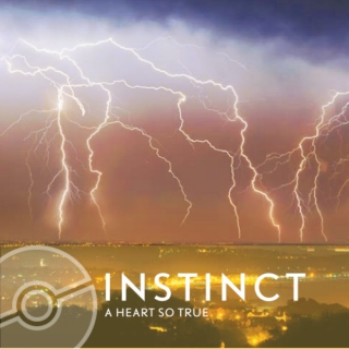 {INSTINCT} a heart so true