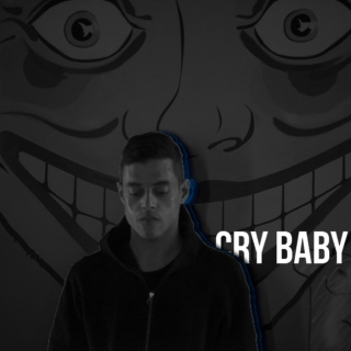 cry baby;