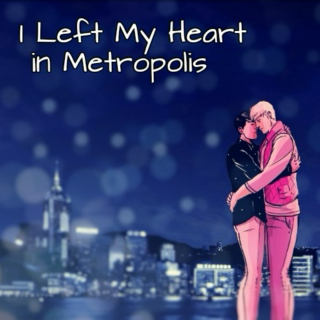 I Left My Heart in Metropolis