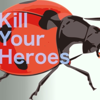 Kill Your Heroes Series