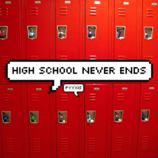 high school never ends
