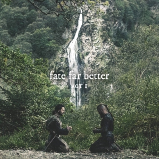 fate far better | act i