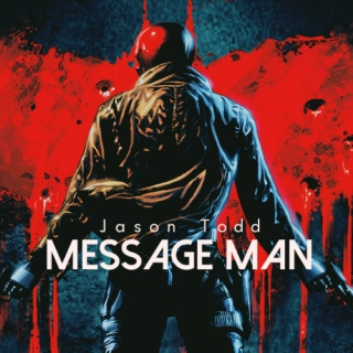 Message Man (Jason Todd fanmix)