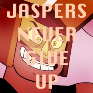 jaspers never give up