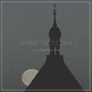 gone to texas ;