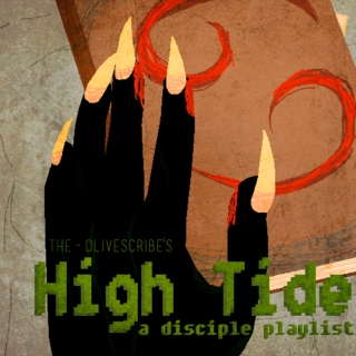 High Tide - a Disciple playlist