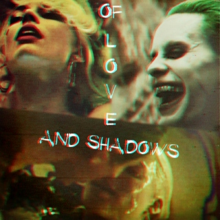 Of Love And Shadows // The Joker x Harley Quinn // part. vi