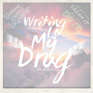Writing Is My Drug