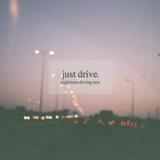 just drive.