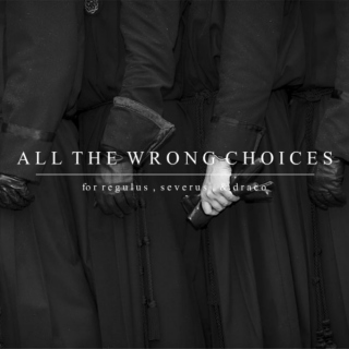 all the wrong choices
