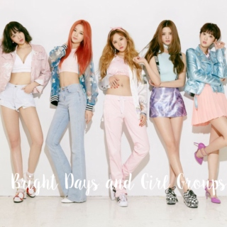 Bright Days and Girl Groups