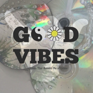Good Vibes -a tribute to lenny-