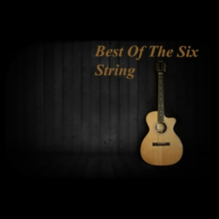 Best Of The Six String