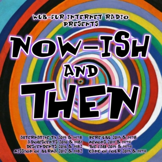 Now-ish and Then