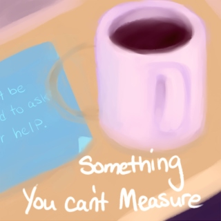 Something You Can't Measure