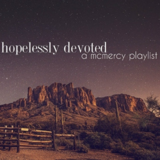 hopelessly devoted | mcmercy