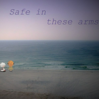 Safe in these arms