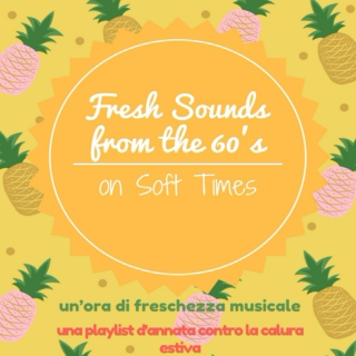 Fresh Sounds From The 60's On Soft Times
