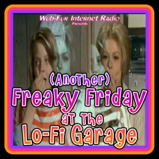 (Another) Freaky Friday at the Lo-Fi Garage