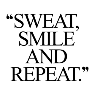 Sweat, Smile & Repeat.