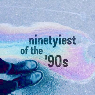 ninetyiest of the 90s