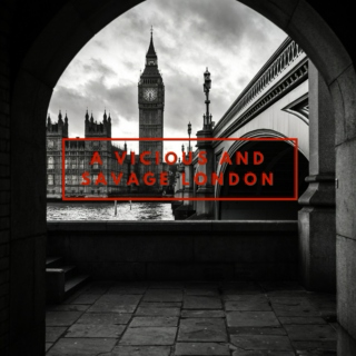 A Vicious and Savage London