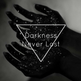 Darkness, Never Lost