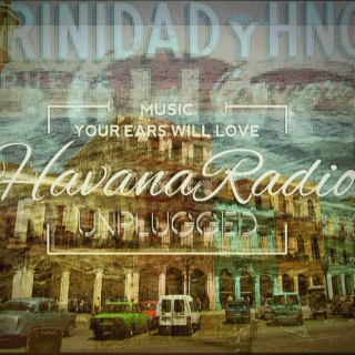 Havana Radio UNPLUGGED August '16 Week 4