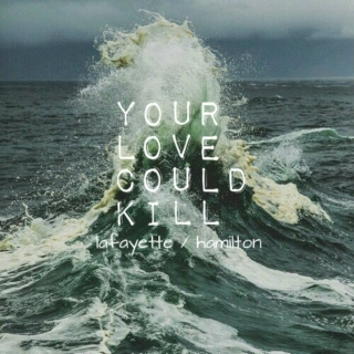 your love could kill