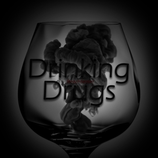 Drinking Drugs