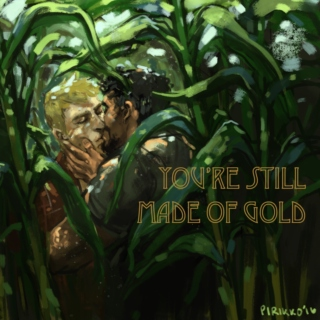 you're still made of gold