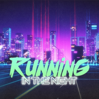 RUNNING IN THE NIGHT