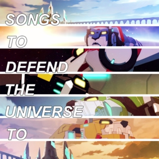 Songs To Defend the Universe To