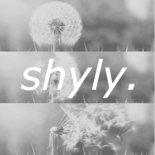 shyly