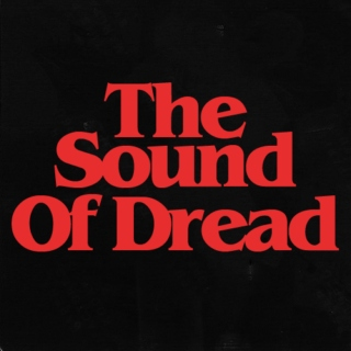 the sound of dread