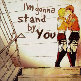 ❝ I'm gonna stand by You ❞