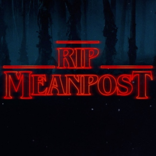 i cant believe meanpost is fucking dead
