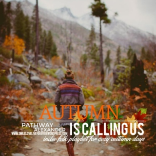 autumn is calling us, indie folk playlist for cozy autumn days
