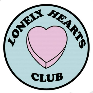 Welcome to the Lonely Hearts Club