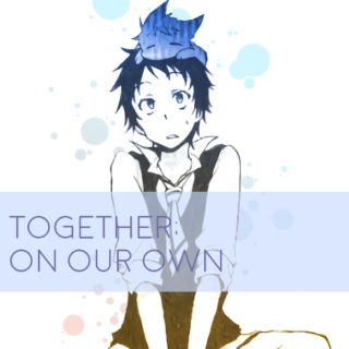 together; on our own